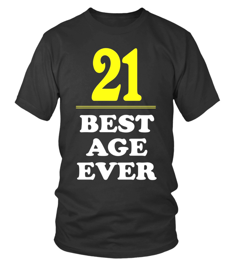 21 Best Age Ever Shirt Years Old 21st Birthday Gift