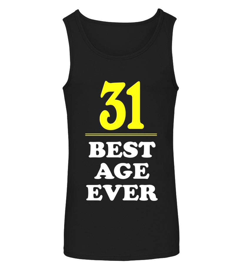 31 Best Age Ever Shirt Years Old 31st Birthday Gift