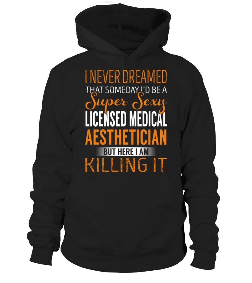 Licensed Medical Aesthetician - Hoodie | Teezily