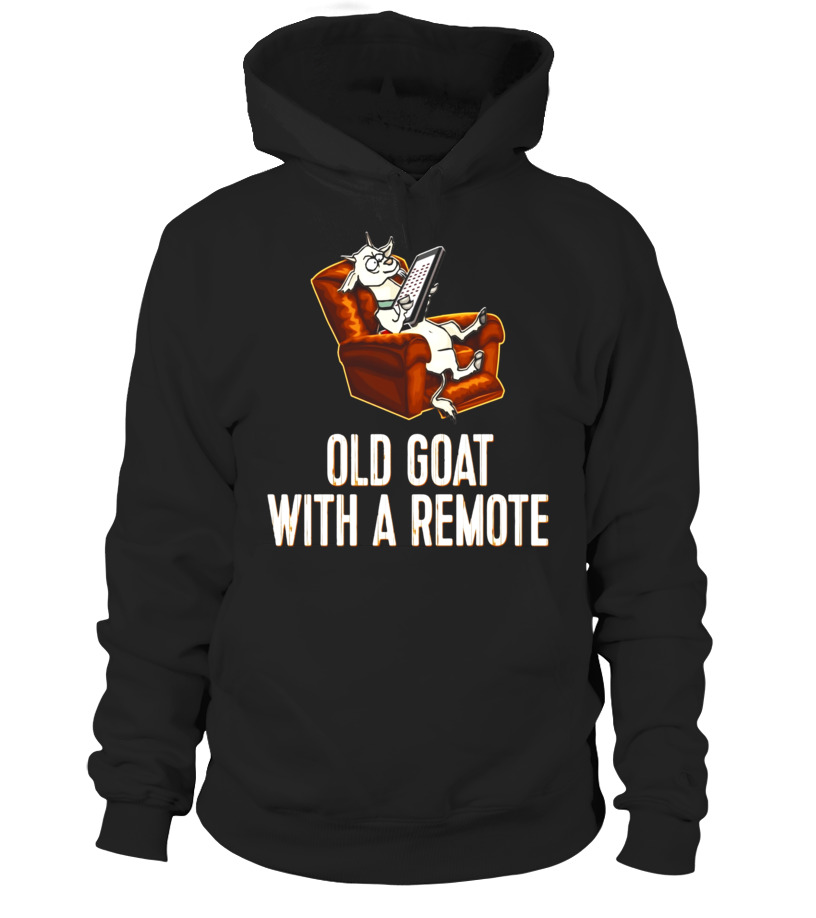 RETIREMENT FUNNY OLD GOAT WITH A REMOTE - Old Man Birthday T - Hoodie