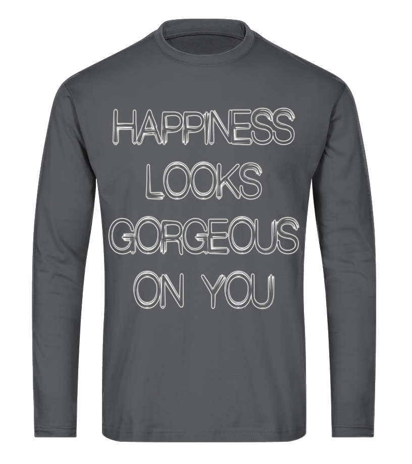 f3bf36ee4 Sweat à capuche - Happiness Looks Gorgeous On You T-Shirt   Teezily