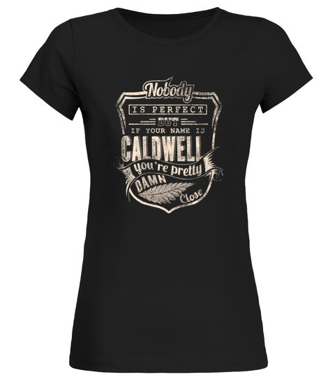 CALDWELL COLLECTION: NOBODY PERFECT T-shirt | Teezily