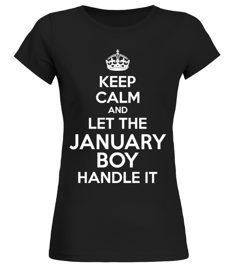 T-shirt KEEP CALM AND LET THE JANUARY BOY | Teezily