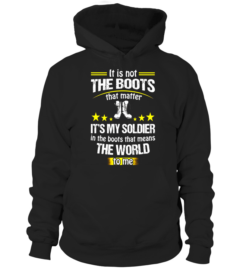 dfb185370 Army Mom Dad Wife My Soldier In The Boots Matter T-shirts - Hoodie ...