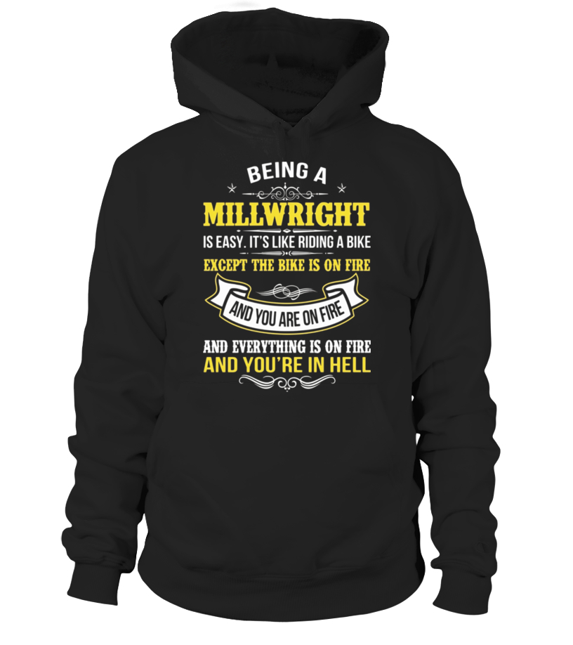74196ad5 BEING A MILLWRIGHT FUNNY T-SHIRTS | MILLWRIGHT JOB SHIRTS - Hoodie ...