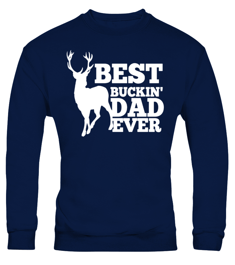 b711b288c Mens Best Buckin' Dad Ever Shirt for Deer Hunting Fathers Gift - Limited  Edition -