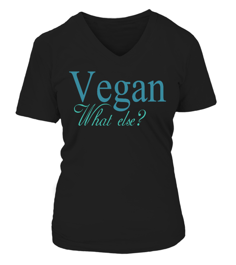 T-shirt Vegan What else? | Teezily