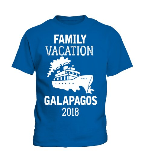 Camiseta Matching Family Vacation Galapagos 2018 Cruise TShirt | Teezily