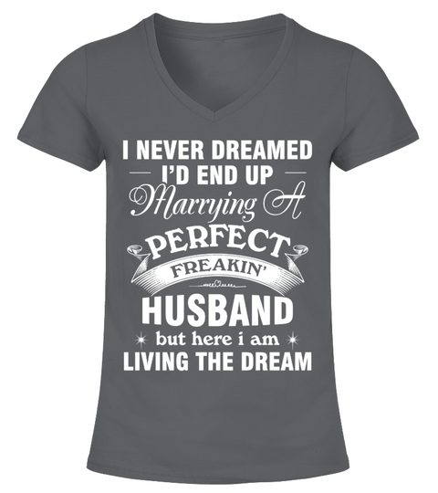 PERFECT FREAKIN' HUSBAND T-shirt | Teezily