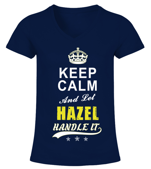 Hazel Keep Calm And Let Handle It T-shirt | Teezily