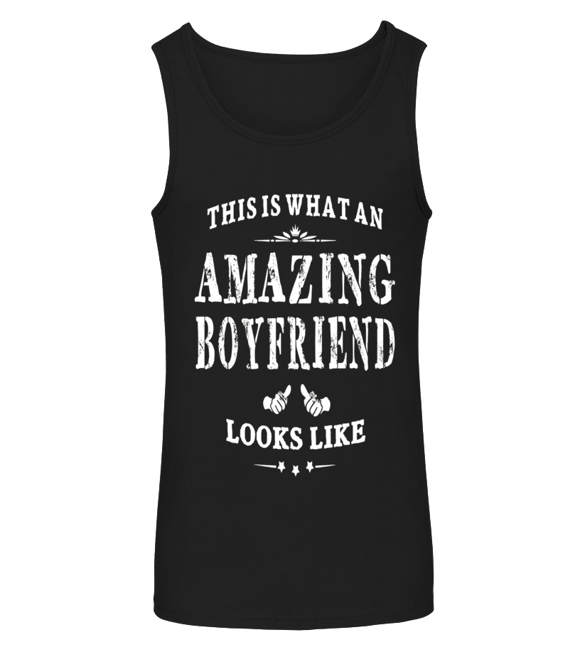 This is What an Amazing Boyfriend Looks Like Tank Top