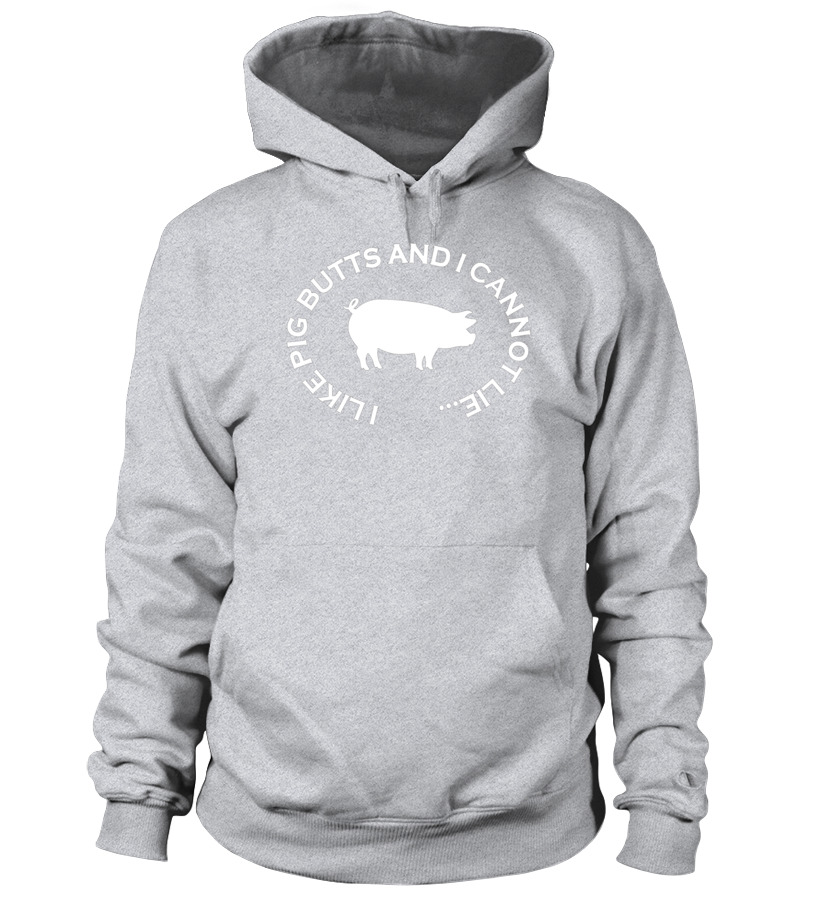 7bbd4ebfc I Like Pig Butts and I Cannot Lie T-Shirt Funny Pork BBQ Te - Hoodie ...