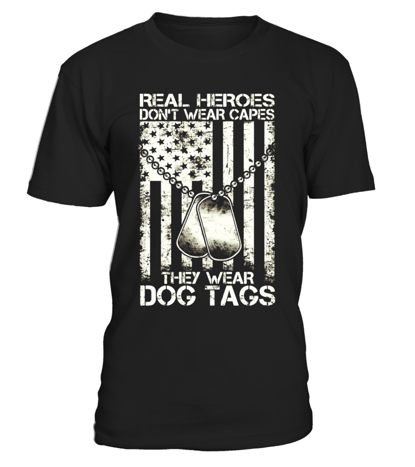 Veterans Day T-Shirt Real Heroes Wear Dog Tags Tee Shirt - Limited Edition - 3e45bccff