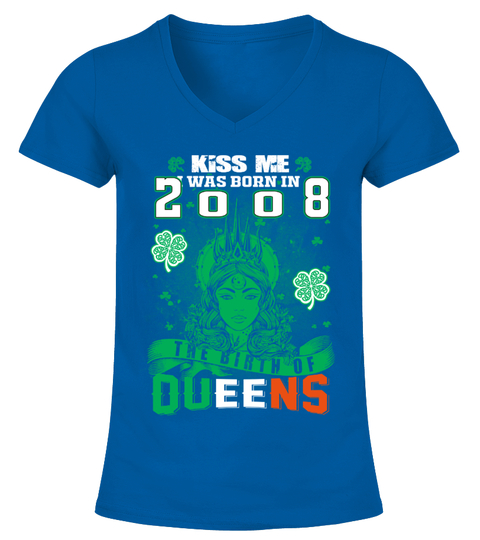 Queens are born in 2008 Irish Shirts T-Shirt | Teezily