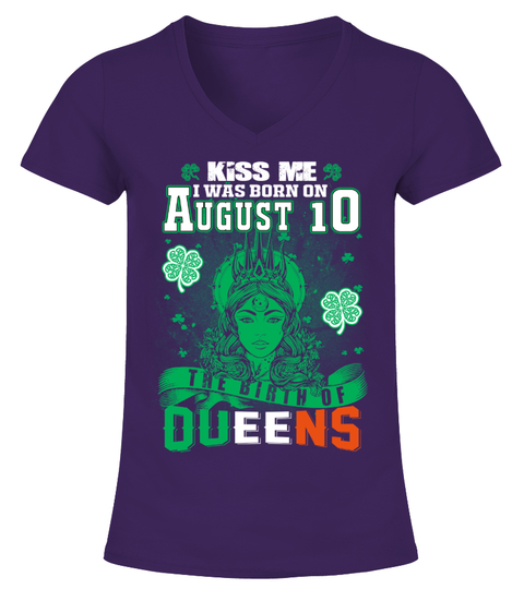 Irish Queens are born on August 10 T-Shirt | Teezily